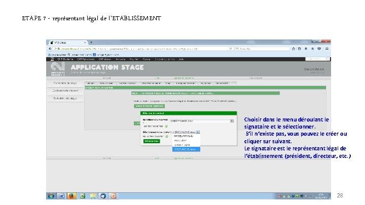 ETAPE 7 - représentant légal de l'ETABLISSEMENT Choisir dans le menu déroulant le signataire