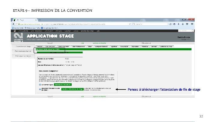 ETAPE 9 - IMPRESSION DE LA CONVENTION Pensez à télécharger l'attestation de fin de