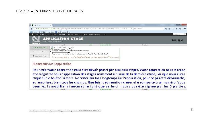 ETAPE 1 – INFORMATIONS ETUDIANTS Bienvenue sur l'application Pour créer votre convention vous allez