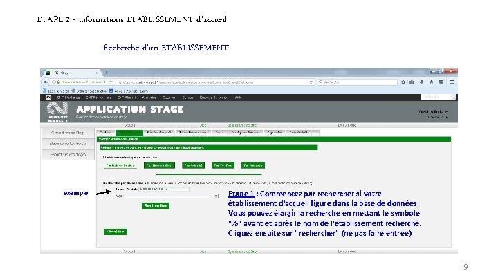 ETAPE 2 - informations ETABLISSEMENT d'accueil Recherche d'un ETABLISSEMENT exemple Etape 1 : Commencez