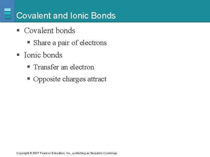 Covalent and Ionic Bonds § Covalent bonds § Share a pair of electrons §