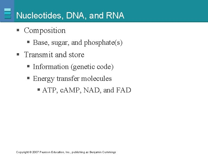 Nucleotides, DNA, and RNA § Composition § Base, sugar, and phosphate(s) § Transmit and
