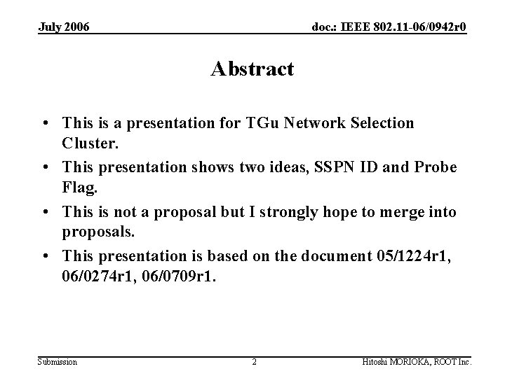 July 2006 doc. : IEEE 802. 11 -06/0942 r 0 Abstract • This is