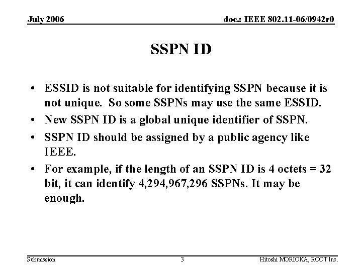 July 2006 doc. : IEEE 802. 11 -06/0942 r 0 SSPN ID • ESSID