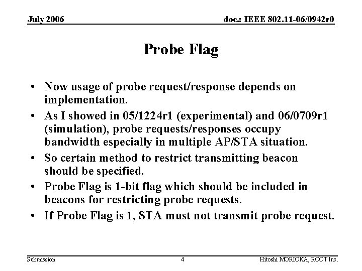 July 2006 doc. : IEEE 802. 11 -06/0942 r 0 Probe Flag • Now