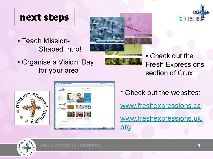 next steps • Teach Mission. Shaped Intro! • Organise a Vision Day for your