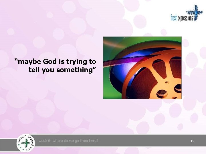 """""""maybe God is trying to tell you something"""" 6"""