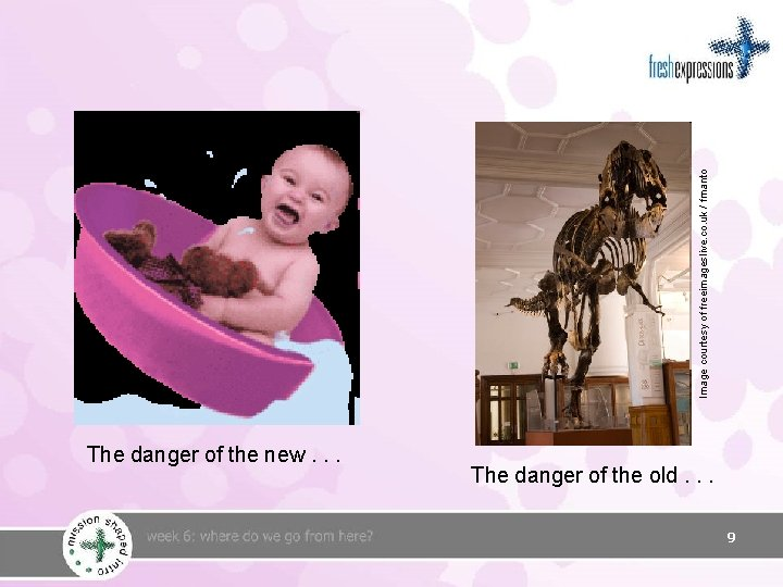 Image courtesy of freeimageslive. co. uk / fmanto The danger of the new. .
