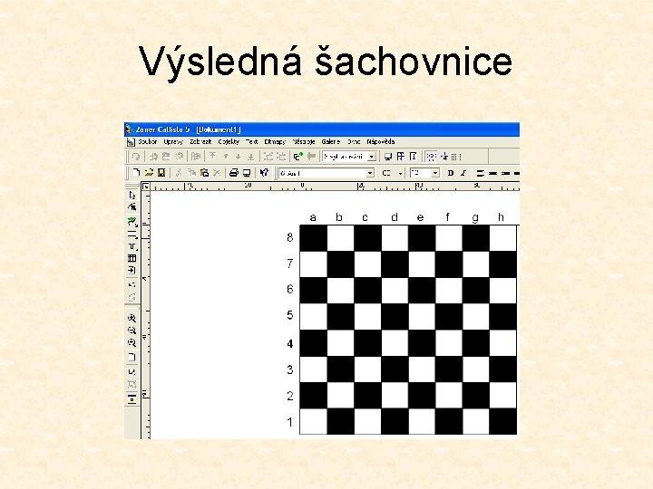 Výsledná šachovnice