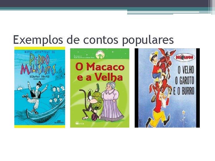 Exemplos de contos populares