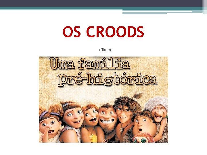 OS CROODS (filme)