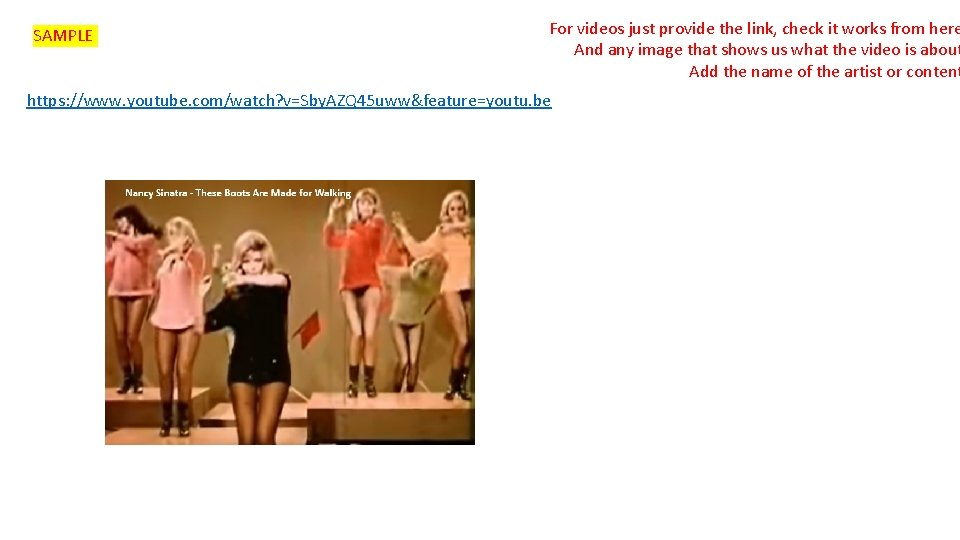 SAMPLE For videos just provide the link, check it works from here And any