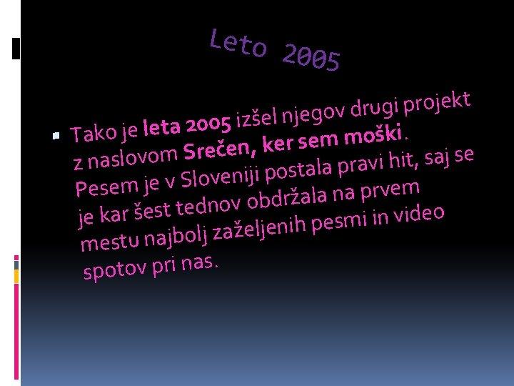 Leto 2005 t k e j o r p i g u r d