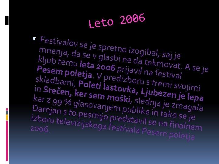 6 0 0 2 Leto Festivalo v se je spre tno izogiba mnenja, da