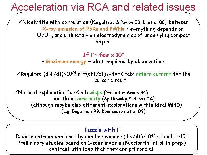 Acceleration via RCA and related issues üNicely fits with correlation (Kargaltsev & Pavlov 08;