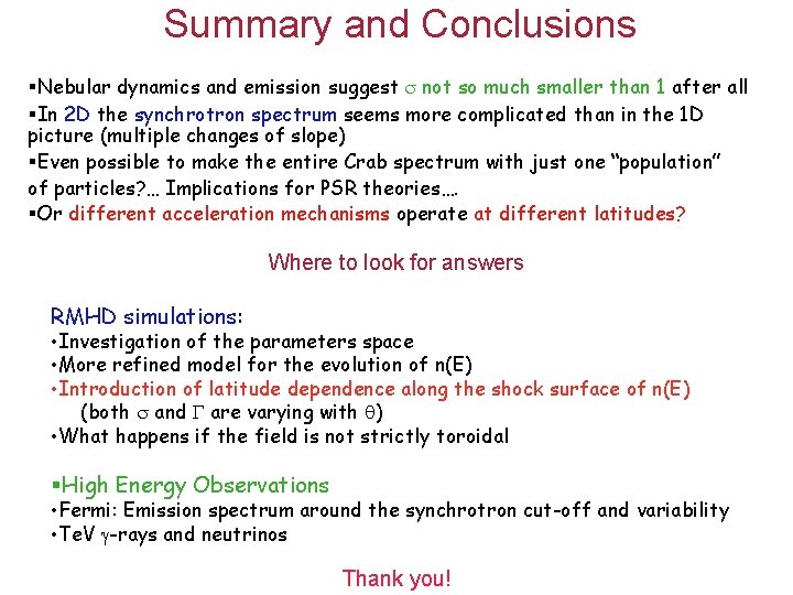 Summary and Conclusions §Nebular dynamics and emission suggest not so much smaller than 1