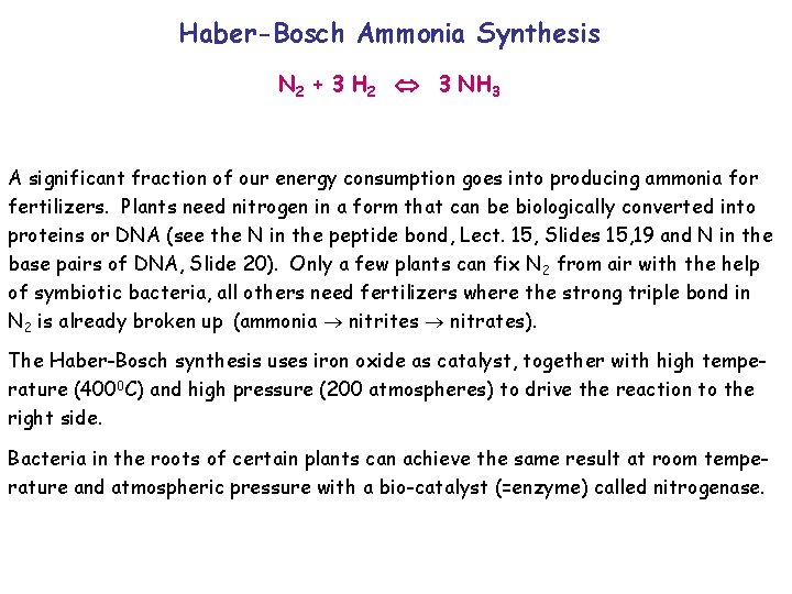 Haber-Bosch Ammonia Synthesis N 2 + 3 H 2 3 NH 3 A significant