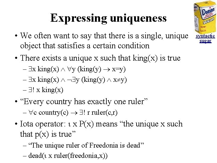 Expressing uniqueness • We often want to say that there is a single, unique