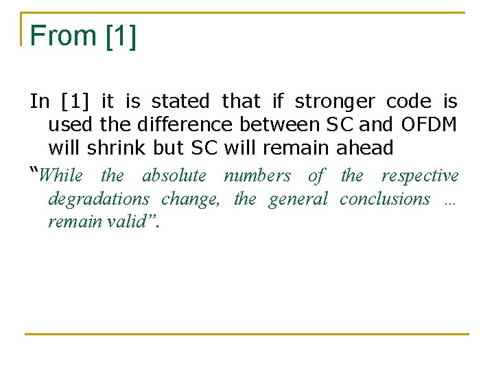 From [1] In [1] it is stated that if stronger code is used the