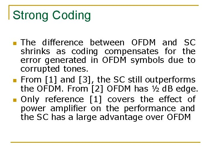 Strong Coding n n n The difference between OFDM and SC shrinks as coding
