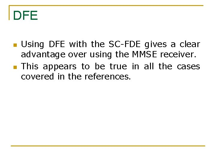 DFE n n Using DFE with the SC-FDE gives a clear advantage over using