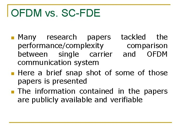 OFDM vs. SC-FDE n n n Many research papers tackled the performance/complexity comparison between