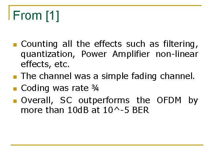 From [1] n n Counting all the effects such as filtering, quantization, Power Amplifier