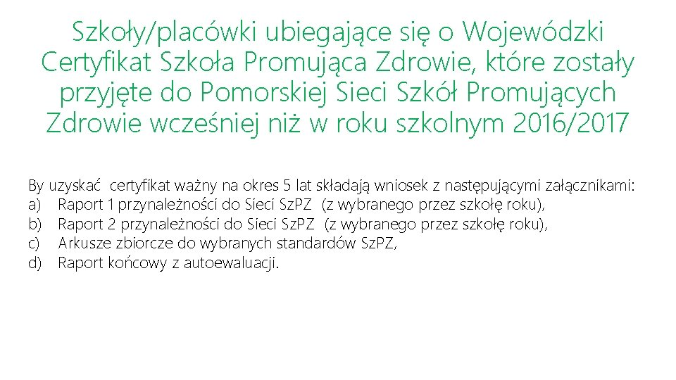 Szkoły/placówki ubiegające się o Wojewódzki Certyfikat Szkoła Promująca Zdrowie, które zostały przyjęte do Pomorskiej