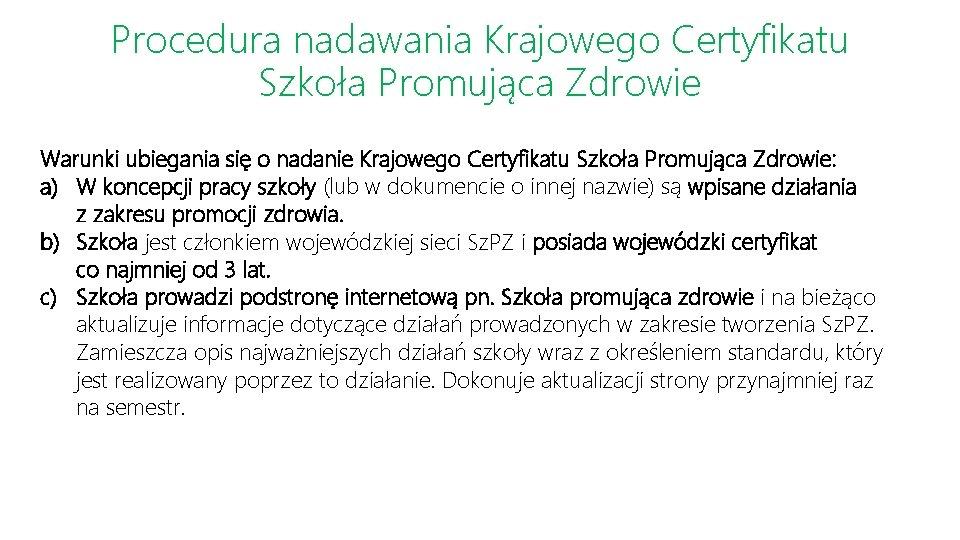 Procedura nadawania Krajowego Certyfikatu Szkoła Promująca Zdrowie Warunki ubiegania się o nadanie Krajowego Certyfikatu