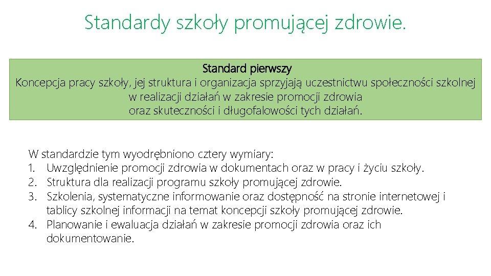 Standardy szkoły promującej zdrowie. Standard pierwszy Koncepcja pracy szkoły, jej struktura i organizacja sprzyjają