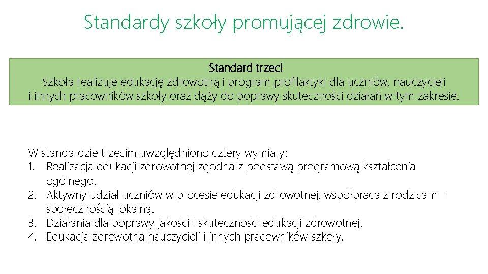 Standardy szkoły promującej zdrowie. Standard trzeci Szkoła realizuje edukację zdrowotną i program profilaktyki dla