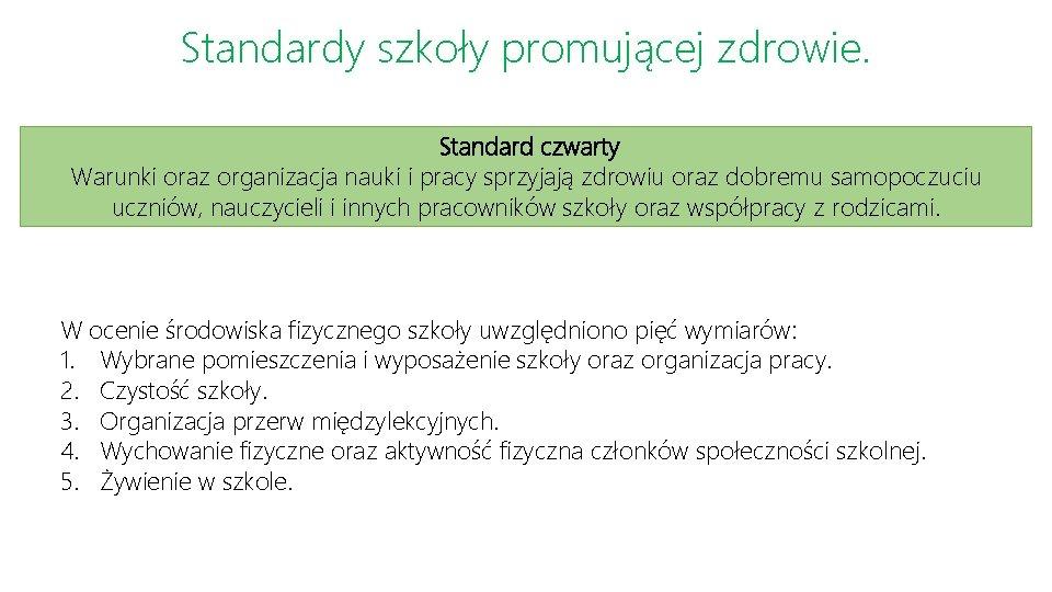 Standardy szkoły promującej zdrowie. Standard czwarty Warunki oraz organizacja nauki i pracy sprzyjają zdrowiu