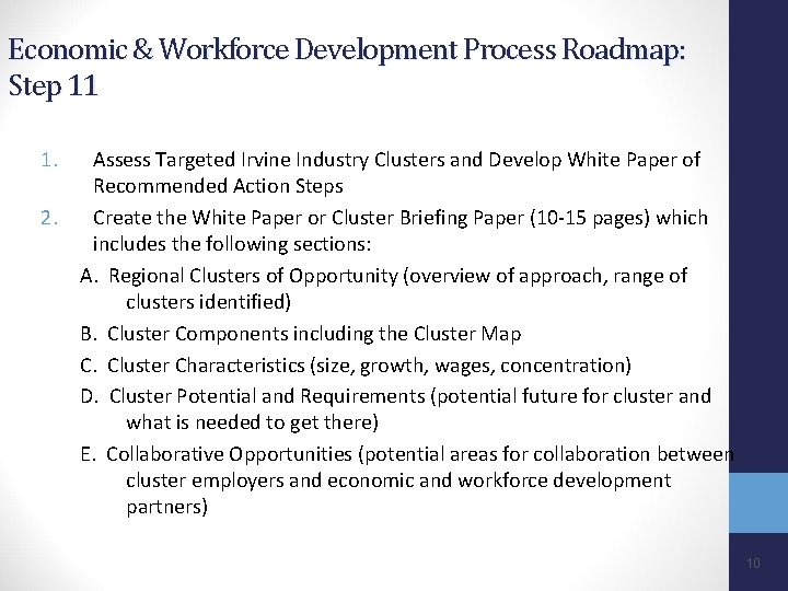 Economic & Workforce Development Process Roadmap: Step 11 1. 2. Assess Targeted Irvine Industry