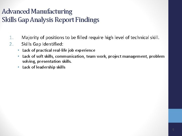 Advanced Manufacturing Skills Gap Analysis Report Findings 1. 2. Majority of positions to be