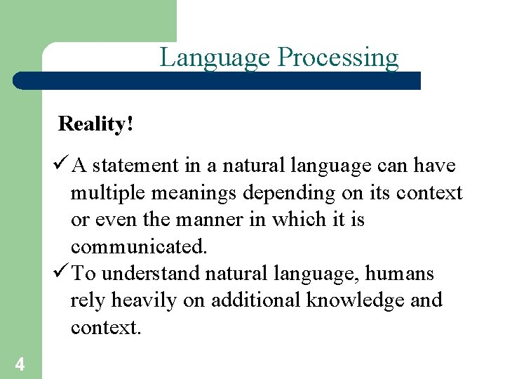 Language Processing Reality! ü A statement in a natural language can have multiple meanings
