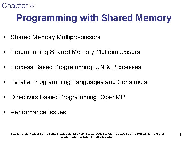 Chapter 8 Programming with Shared Memory • Shared Memory Multiprocessors • Programming Shared Memory