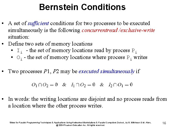 Bernstein Conditions • A set of sufficient conditions for two processes to be executed