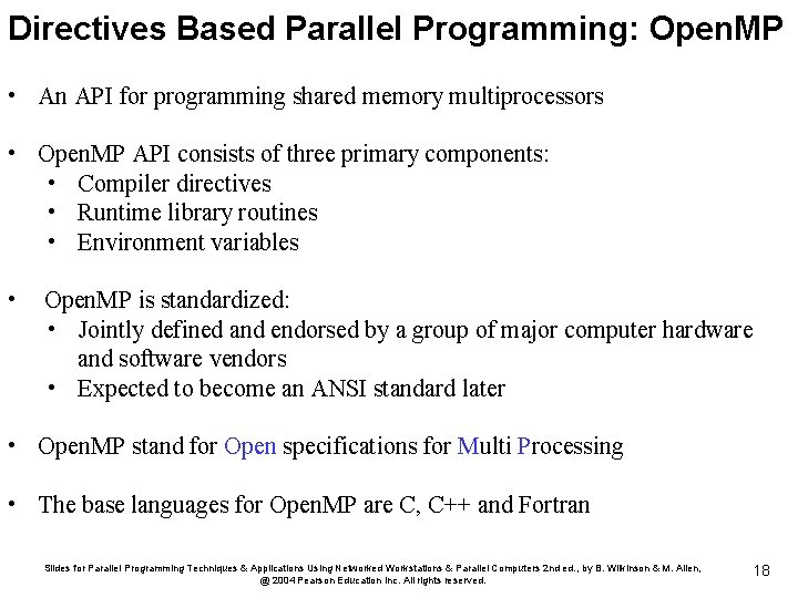 Directives Based Parallel Programming: Open. MP • An API for programming shared memory multiprocessors