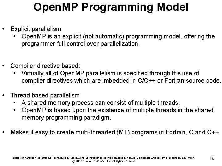 Open. MP Programming Model • Explicit parallelism • Open. MP is an explicit (not