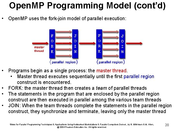 Open. MP Programming Model (cont'd) • Open. MP uses the fork-join model of parallel