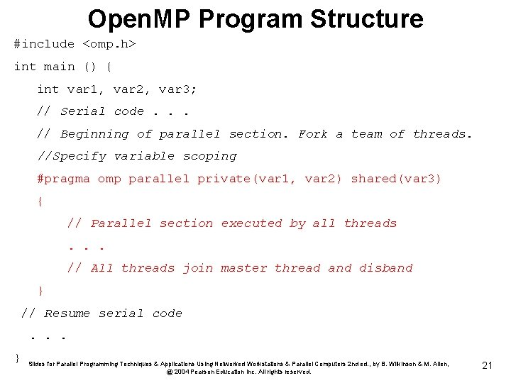 Open. MP Program Structure #include <omp. h> int main () { int var 1,