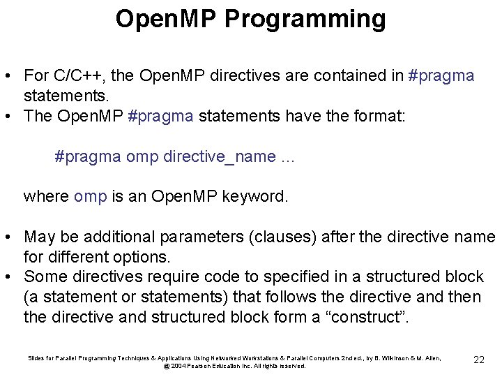 Open. MP Programming • For C/C++, the Open. MP directives are contained in #pragma