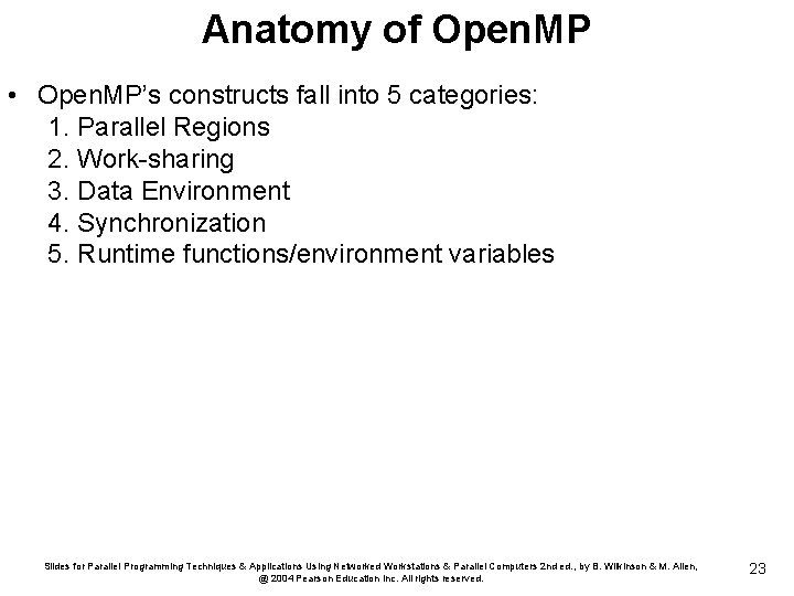 Anatomy of Open. MP • Open. MP's constructs fall into 5 categories: 1. Parallel