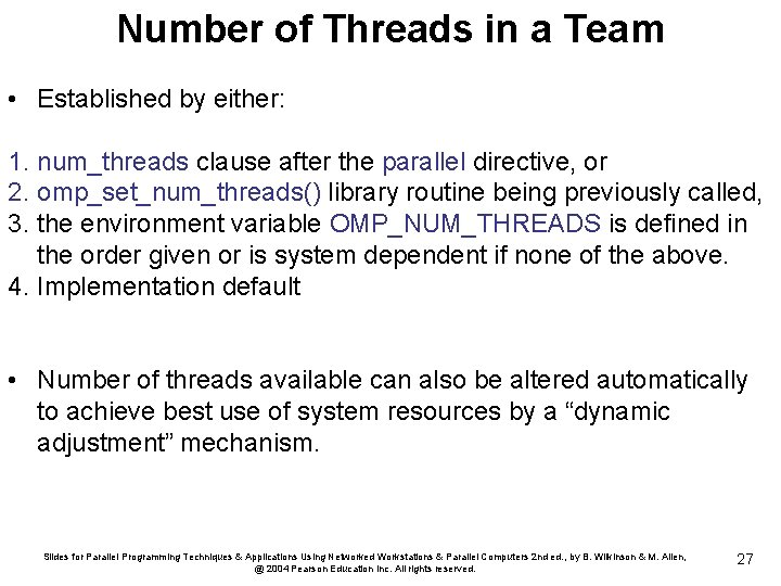 Number of Threads in a Team • Established by either: 1. num_threads clause after