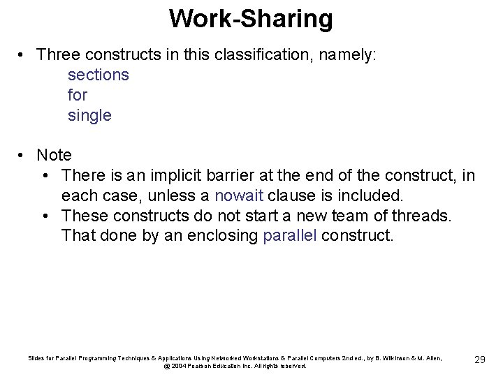 Work-Sharing • Three constructs in this classification, namely: sections for single • Note •