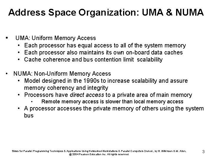 Address Space Organization: UMA & NUMA • UMA: Uniform Memory Access • Each processor