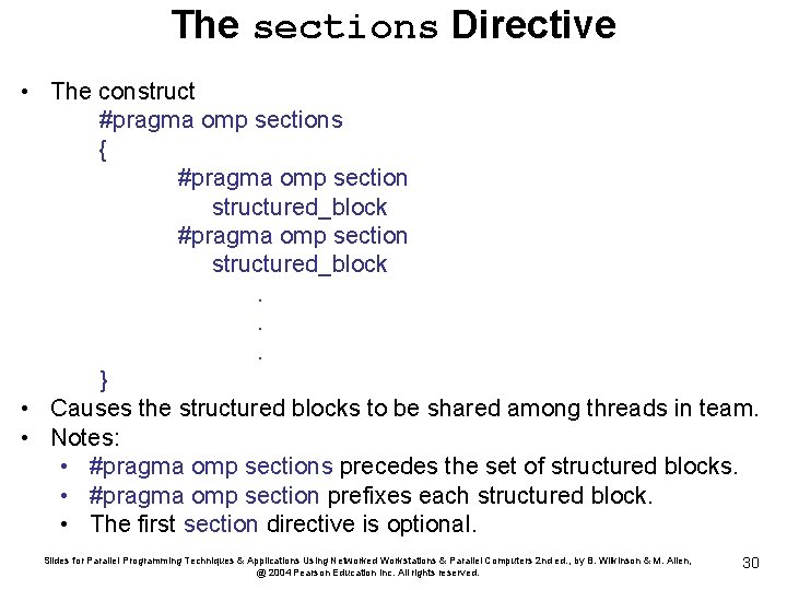 The sections Directive • The construct #pragma omp sections { #pragma omp section structured_block.