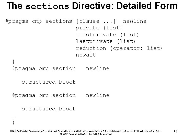 The sections Directive: Detailed Form #pragma omp sections [clause. . . ] newline private