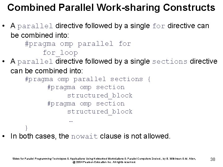 Combined Parallel Work-sharing Constructs • A parallel directive followed by a single for directive