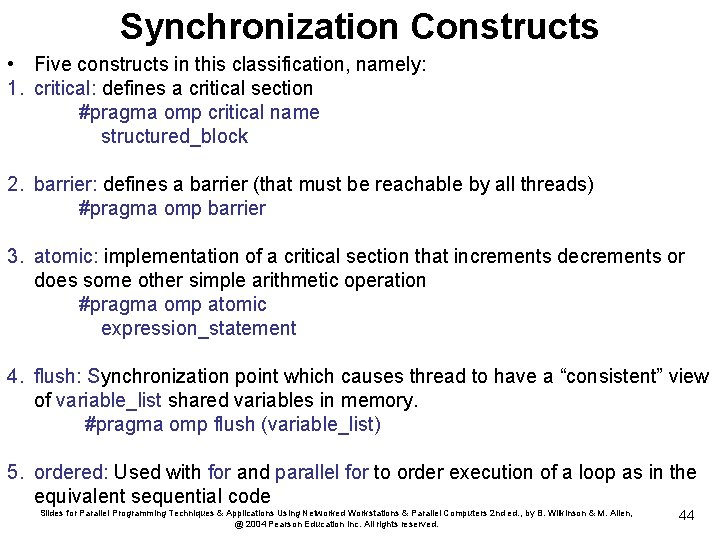 Synchronization Constructs • Five constructs in this classification, namely: 1. critical: defines a critical